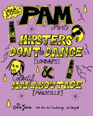 PAM invite Hipsters Don't Dance & Maraboutage