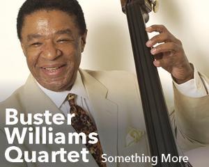 Buster Williams Quartet « Something More »