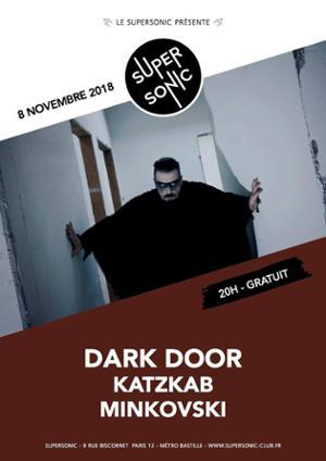 Dark Door • Katzkab • Minkovski / Supersonic - Entrée gratuite