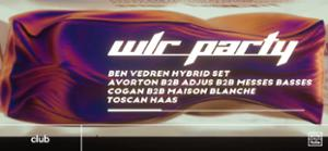 WLR Party #2 : Ben Vedren, Increase The Groove Crew, Toscan Haas