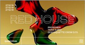 Red House QueerXmas - Prosumer • Tama Sumo • Discoquette