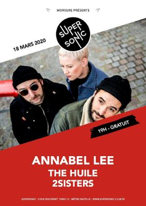 Annabel Lee • The Huile • 2Sisters / Supersonic (Free entrance)