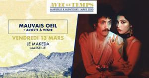 Avec Le Temps #22 : Mauvais Oeil - Marseille