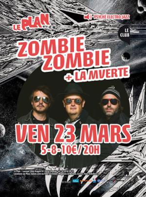 ZOMBIE ZOMBIE + LA MVERTE LIVE !