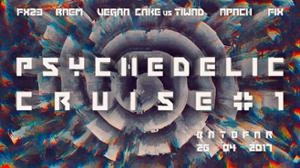 Psychedelic Cruise #1 : Ethereal Decibel Company w/ FX 23, RAEM & more