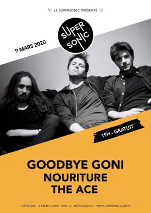 Goodbye Goni • Nouriture • The Ace / Supersonic (Free entry)