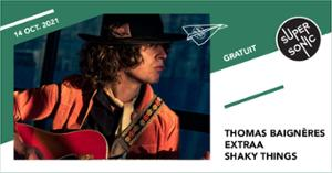 Thomas Baigneres • Extraa • Shaky Things / Supersonic (Free entry)