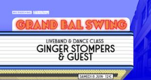LE GRAND BAL SWING w/ GINGER STOMPERS & GUEST