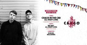 CARGØ : Chaos in the CBD all night long / Mic Mac all night long