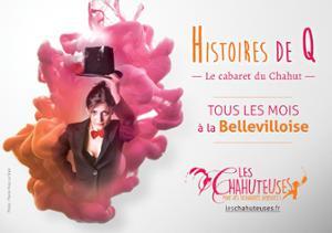 HISTOIRES DE Q – LE CABARET DU CHAHUT #5