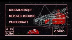 Noël à la Folie: Gourmandisque & Mercredi Records w/ Vanderkraft