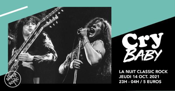 Cry Baby / La Nuit Classic Rock du Supersonic