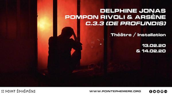 DELPHINE JONAS / POMPON RIVOLI & ARSENE - C.3.3 ( DE PROFUNDIS)
