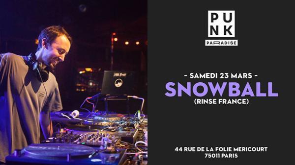Snowball (Rinse France) | Punk Paradise