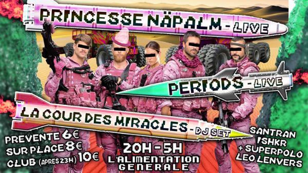 PRINCESSE NÄPALM + GUEST + LA COUR DES MIRACLES