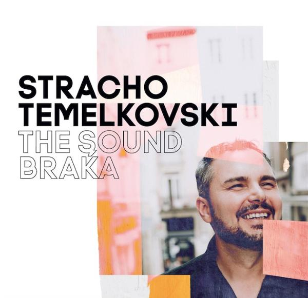 STRACHO TEMELKOVSKI – THE SOUND BRAKA