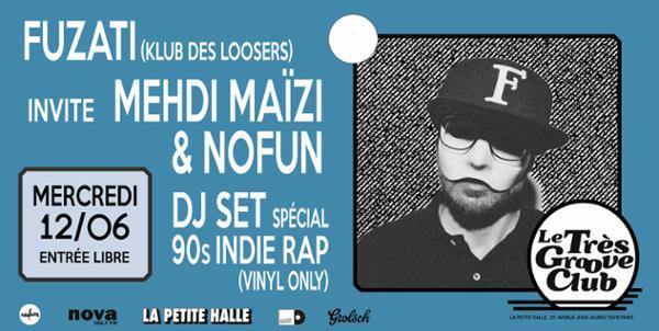 Le Très Groove Club : Fuzati & Mehdi Maïzi w/ NoFun (DJ Set)