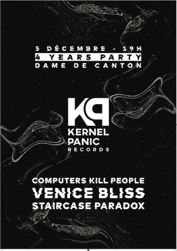 Soirée Label Kernel Panic Records // Staircase Paradox, Venice Bliss et Computers Kill People