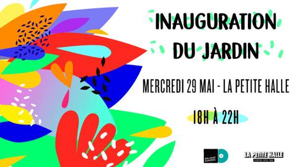 Inauguration du Jardin de La Petite Halle