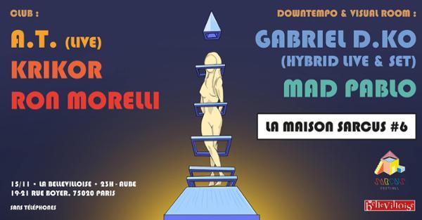 LA MAISON SARCUS #6 : RON MORELLI, KRIKOR, GABRIEL, A.T.