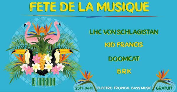Le Makeda Fête la Musique Electro-Tropical Bass Music dj set
