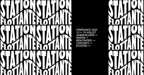 Station Flottante — concerts, dj & tables-rondes à Aubervilliers & Pantin