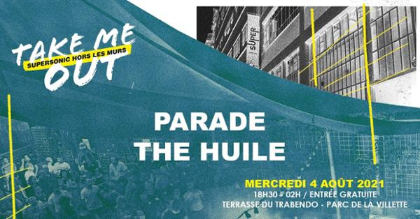 Parade • The Huile en concert / Take Me Out