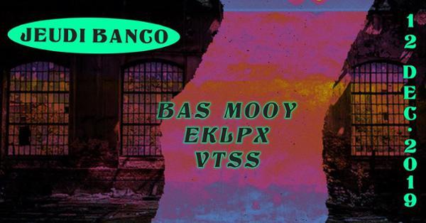 Jeudi Banco : Bas Mooy, EKLPX, VTSS