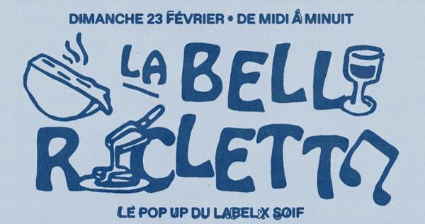 Le Pop-Up du Label x Soif : La Belle Raclette