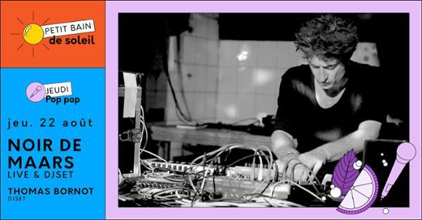 Jeudi Pop Pop : Noir de Maars - Live + Dj-set