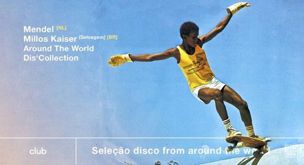 Seleção disco from around the world w/ Mendel x Millos Kaiser