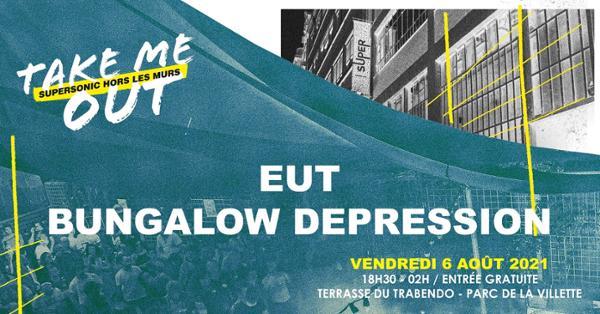 EUT • Bungalow Depression / Take Me Out