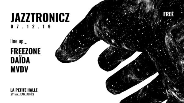 Jazztronicz presents Freezone + Daïda