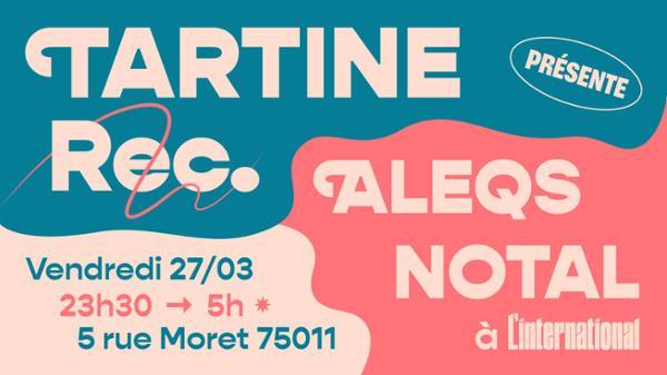 Tartine Records présente Aleqs Notal à L'International