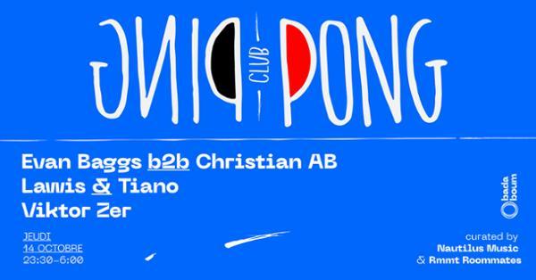 Ping Pong Club — Evan Baggs b2b Christian AB , Lawis & Tiano, Viktor Zer