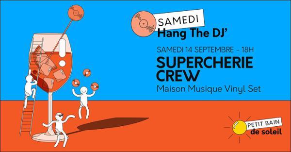 HANG THE DJ : SUPERCHERIE CREW