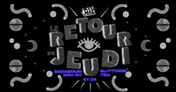 Mic Mac présente : Le Retour du Jeudi w/ Glittoris & guest TBA