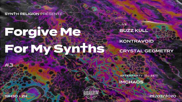 Forgive Me For My Synths • Buzz Kull/Kontravoid/Crystal Geometry