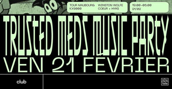 Trusted Meds Music Party : Tour-Maubourg, Kx9000 & more