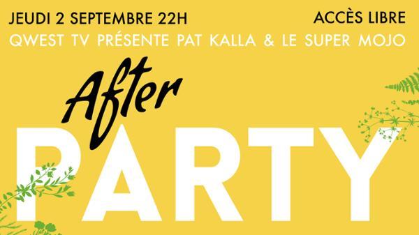 AFTER PARTY - QWEST TV présente Pat Kalla & Le Super Mojo