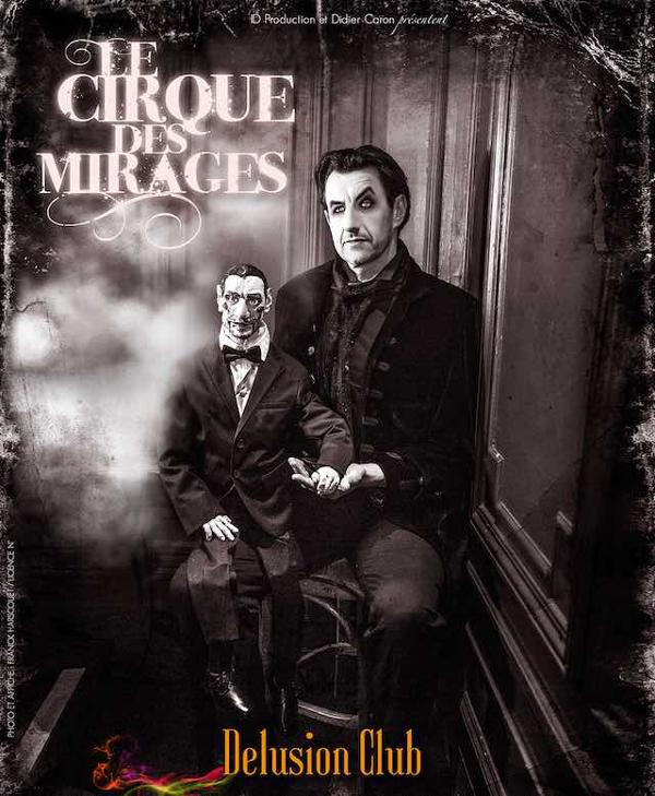 LE CIRQUE DES MIRAGES – DELUSION CLUB
