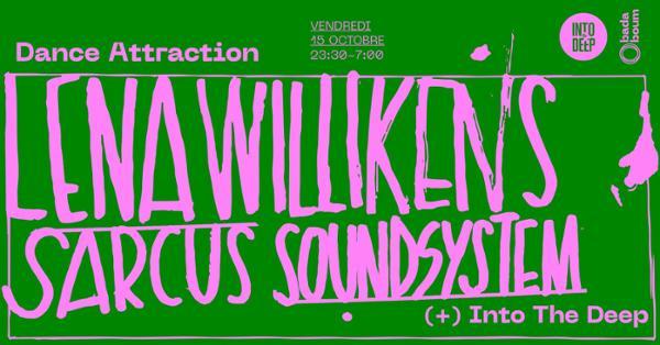 Into The Deep prés. DANCE ATTRACTION w/ Lena Willikens, Sarcus Soundsystem