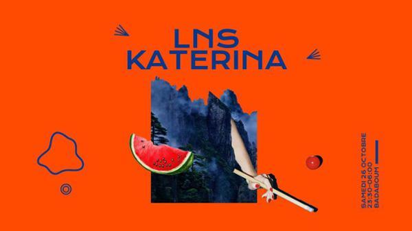 Badaboum : LNS, Katerina