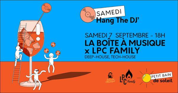 Hang The DJ : La Boîte à Musique X LPC Family
